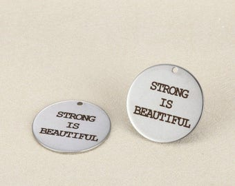 5pcs 25mm Engraved stainless steel charms --Strong Is Beautiful--Tag charm