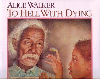 Alice Walker, To Hell with Dying, 1988, 1st Edition, mortality, death, mourning