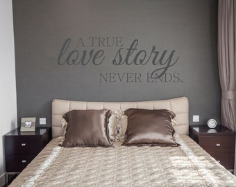 A True Love Story Never Ends Decal - Family Wall Decal - Wall Quotes - Wall Decor - Vinyl Lettering - Love Wall Decal - Wedding Gift - Decal