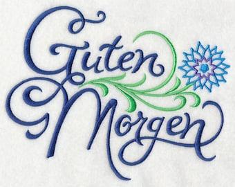 Good Morning - German Guten Morgen Embroidered Flour Sack Hand /Dish Towel