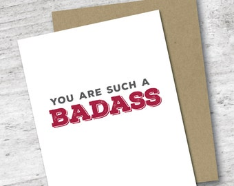 You are Such a Badass Card | Encouragement Card | Friendship Card | Funny Card | Get Well Card | Greeting Card
