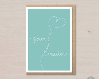 Your heart matters - Love card. inspiring quote, muse card, printable card,  instant download print (teal)
