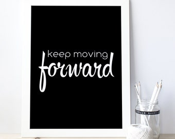 Motivational Print, Keep Moving Forward - Motivational Poster, Printable Quote, Office Quote,Office Art, Inspirational Quote, Poster 0066