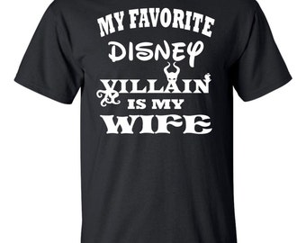 On Sale - My Favorite Disney Villain is My Wife... T-Shirt