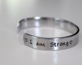 I am Strong - Hand stamped cuff