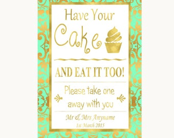 Mint Green and Gold Have Your Cake & Eat It Too Personalised Wedding Sign