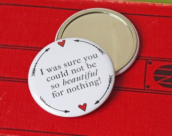 NEW Pocket Mirror - Pride and Prejudice - Jane Austen - I was sure you could not be so beautiful for nothing - Mrs Bennet - Book Lover Gift
