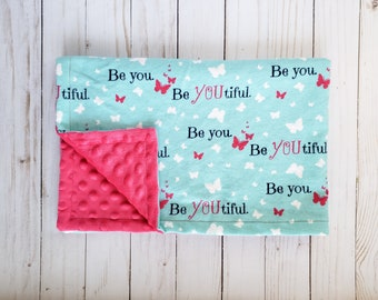 Be YOU tiful! ||  Flannel and minky ||  Baby Blanket || Lovee