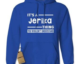 It's A Jerika Thing Adult Hoodie Sweatshirt