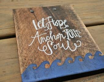 Let Hope Anchor Your Soul wood sign, inspirational art, bible verse wall decor, wood wall art, Christian wall decor, reclaimed wood art