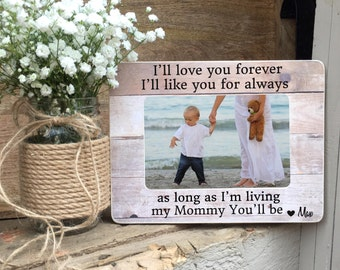 ON SALE Mother's Day Gift Mommy Frame  I'll love you forever I'll Like you for always as long as I'm living my Mommy you will  be