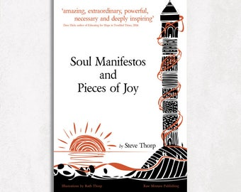 Soul Manifestos and Pieces of Joy - Book by Steve Thorp. Illustrated by Ruth Thorp
