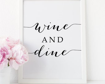 """Dining Room PRINTABLE Art """"WINE and Dine"""" Print 16x20, 8x10 Kitchen Print, Home Calligraphy Typography Inspirational Poster Digital Download"""
