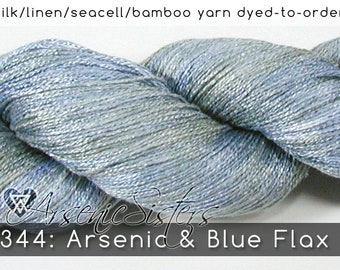 DtO 344: Arsenic & Blue Flax (an Arsenic Sister) on Silk/Linen/Seacell/Bamboo Yarn Custom Dyed-to-Order