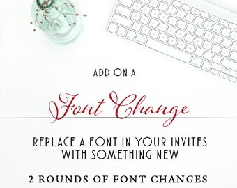 Add Custom Fonts to your invitation order, Font Change, Custom Fonts, Add-On listing for previous invitation purchases, 1 round revisions