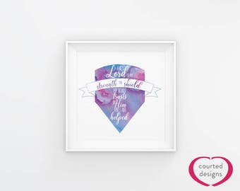 Instant Download: The LORD is my Strength and my Shield Bible Verse Print