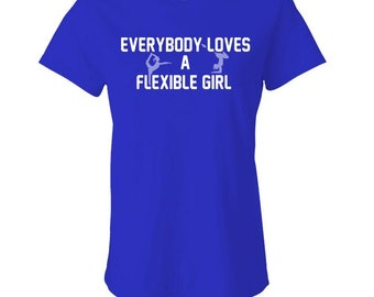 EVERYBODY Loves A FLEXIBLE GIRL - Ladies Babydoll T-shirt