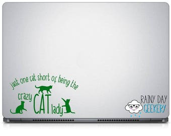 Crazy Cat Lady - Just one cat short of being the crazy cat lady decal, Cat Lady Gift, Cat Lover Gift, Cat Gift, Gift for Her, Gifts under 15