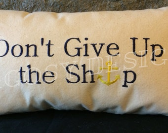 Handmade 9x16 Don't Give Up the Ship Small Canvas Pillow Sailor
