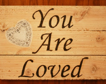 You Are Loved -Hand Crafted Wall Hanging Made from Upcycled Pallet Wood