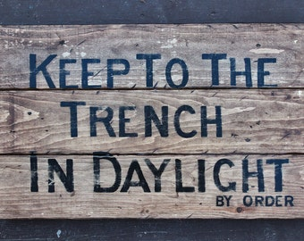 Vintage wooden sign ' Keep To The Trench ' WWI Centenary Art