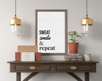 Sweat Smile & Repeat Modern Black and White Typography Print Poster