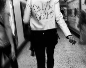 Only In Dreams Print, Dreams Print, Typography Print, Dreamy Print, Dreamy Photo, Surreal Photography, Surreal Photo, Typographic Photo