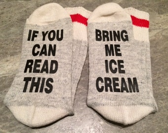 If You Can Read This ... Bring Me Ice Cream (Word Socks - Funny Socks - Novelty Socks)