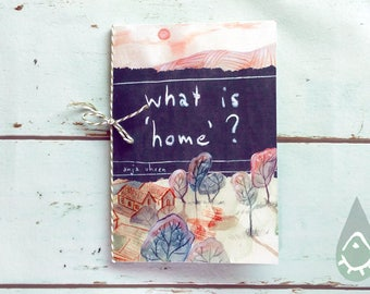 What is Home? - zine artbook giftbook illustrated book quote collection