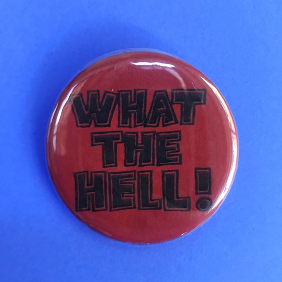 """2.25"""" What The Hell Pinback Button Statement Quote - Large Typography Pinback Button Badge Big Weird Handmade Pin Red Black WHAT THE HELL"""