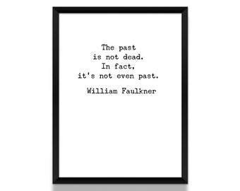 William Faulkner Poster, Typographic Poster, The Past Quote, Literature Poster, Literary Print, Literary Gift