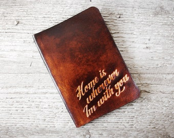Leather Passport Cover, Personalized Home is Wherever I'm With You Travel Gift Passport Holder in Genuine Leather, Wanderlust Travel Quote