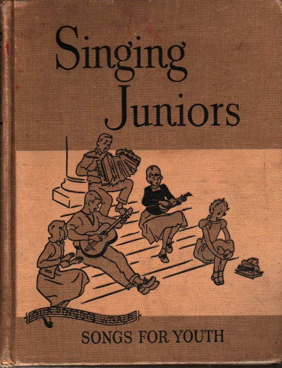 Singing Juniors Our Singing World Songs For Youth + William Cummings, Fritz Kredel, Barbara Latham, and Ruth Wood + 1953 + Vintage Kids Book