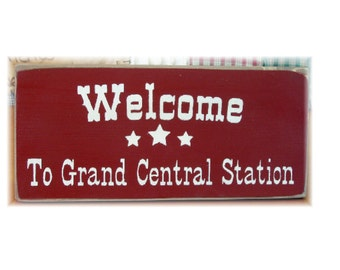 Welcome to Grand Central Station primitive wood sign