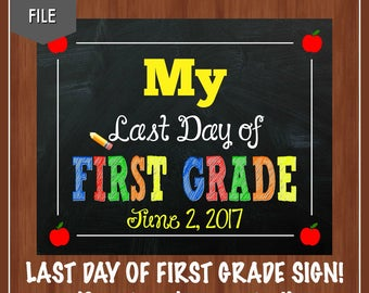 My Last Day of First Grade Sign - Last Day of School Sign - First Grade - Any Grade - End of Year Sign - Last Day Sign - School - 1st Grade