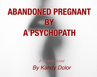 Abandoned Pregnant By A Psychopath Printable Fiction Book