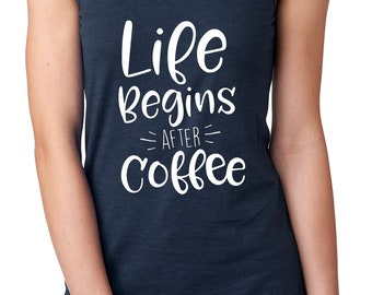 Life Begins After Coffee Racerback Tank Top Women's, S M L, XL. Gift for Her, Workout. Black, Navy, and Gray. Caffeine. Summer