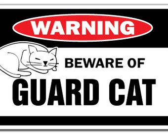 Beware Of Guard Cat Warning Sign Cats Lover Signs Gift