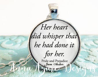 Her heart did whisper that he had done it for her Jane Austen Book Quote Necklace Austen Pendant Pride and Prejudice Necklace quote keychain