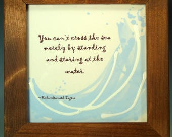 Inspirational Tagore Quotation -- Framed Tile