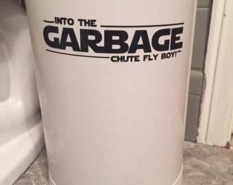 Star Wars Decal- Into the garbage chute decal - Star Wars Quote