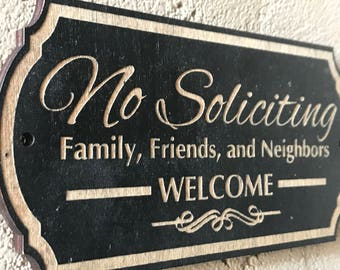 Wood No Soliciting Sign friends family welcome front door sign soliciting sign Engraved no Soliciting sign Rustic no soliciting sign