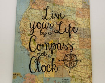 """Map Canvas - """"Live Your Life by a Compass not a Clock"""""""