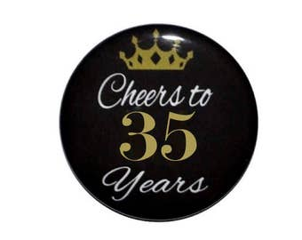 35th Birthday 35 and fabulous 35 years old birthday button cheers to 30th year old birthday party birthday 2 1/4 inch pin back button