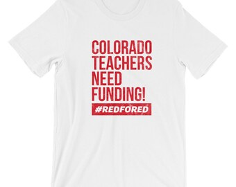 Colorado Teacher Protest Strike Shirts Colorado Teacher Tshirt - Teachers Need Funding Red For Ed