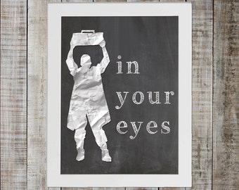 Say Anything Pop Culture Print - 'in your eyes'