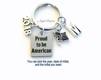 Gift for New Citizen, Proud to be American KeyChain, 2018 or 2017 Key Chain USA Keyring Present silver pewter initial Flag Charm her him men