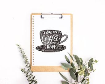 Coffee Typography Art Print 8x10 Printable • I Like My Coffee Dark