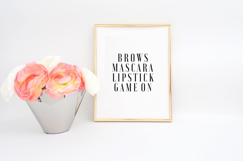 Mascara Quotes Wake Up And Makeup Brows Mascara Lipstick Game On Printable