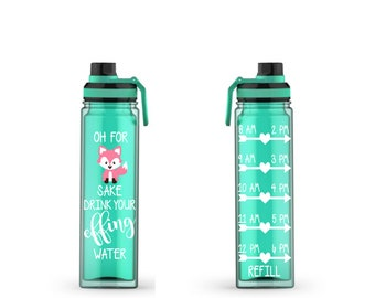Oh for Fox Sake Drink Your Effing Water, Motivational, 20oz, Water Tracker, Water Reminder, h2o, fitness, fox, double wall Handle, To go cup